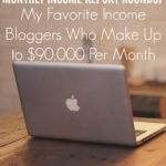 Monthly Income Report Roundup – My Favorite Income Bloggers