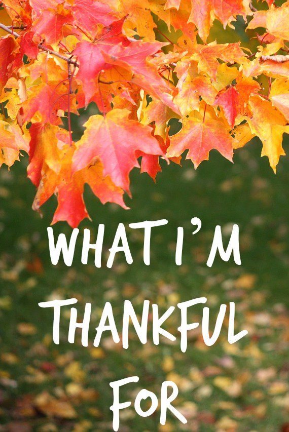 What I'm Thankful For - Being Positive Can Change Your Life