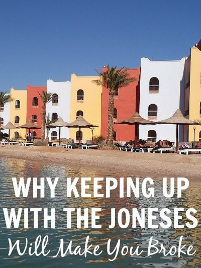 Why Keeping Up With The Joneses Will Make You Broke