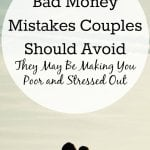 Bad Money Mistakes Couples Should Avoid – They May Be Making You Poor and Stressed Out