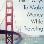 9 Ways To Make Money While Traveling