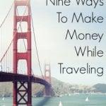 9 Ways To Make Money While Traveling