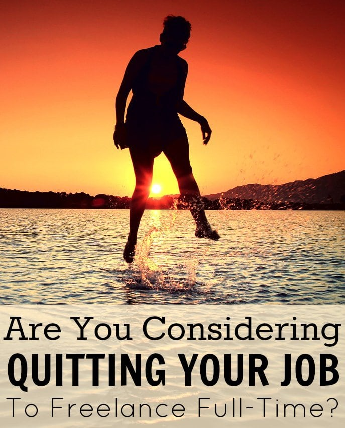 Are You Considering Quitting Your Job To Freelance Full-Time