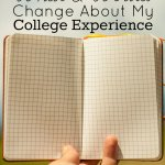 What I Would Change About My College Experience