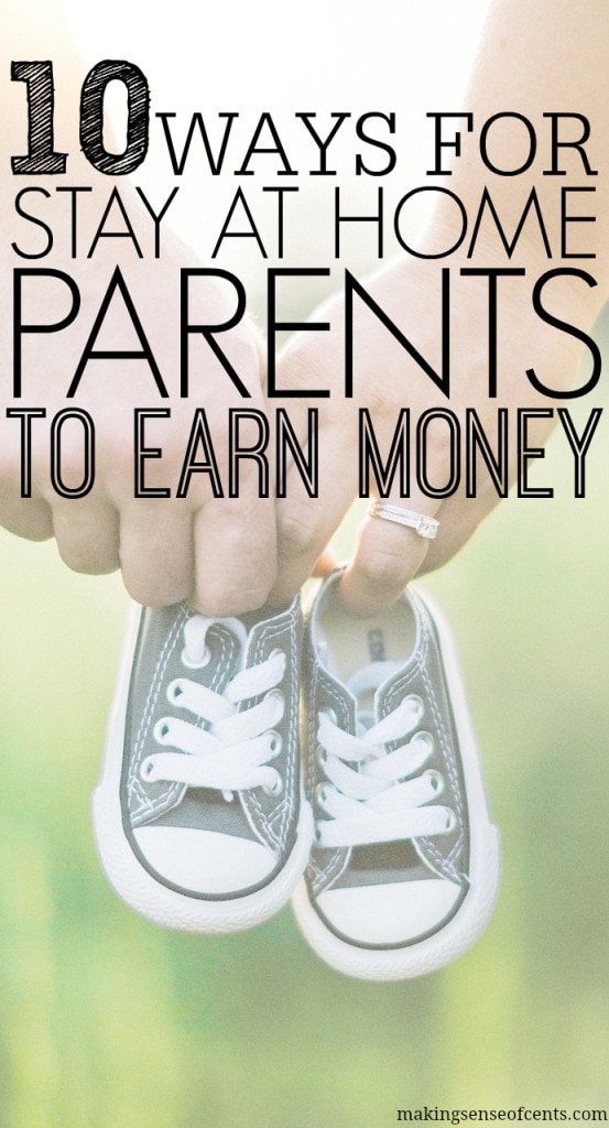10 Ways For Stay at Home Parents To Earn Money