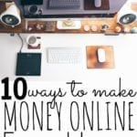 10 Ways To Make Money Online From The Comfort of Your Home