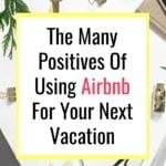 The Many Positives Of Using Airbnb Plus a Coupon Code For Your Next Vacation!