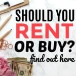 Should You Rent Or Buy? – Why I'm Excited To Rent