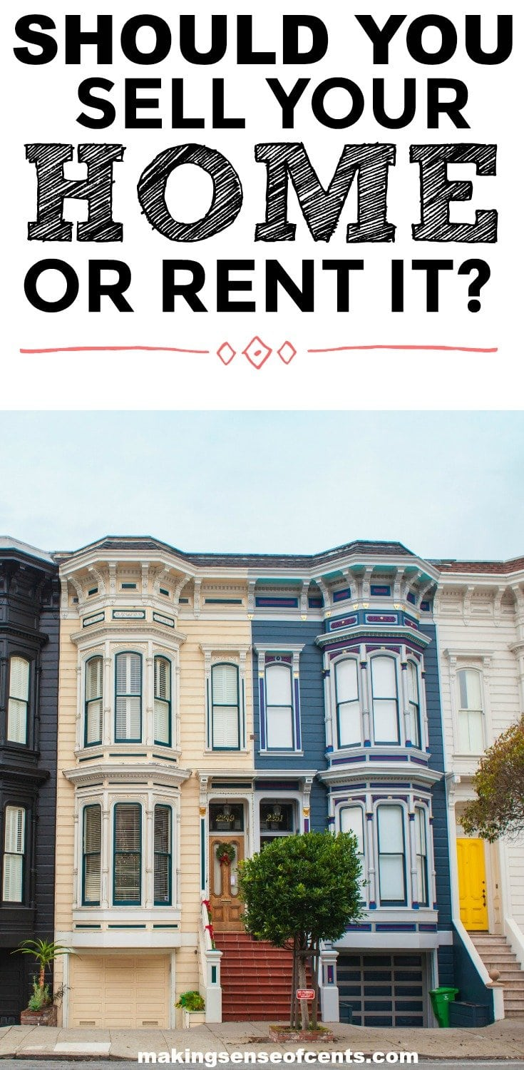 Should you sell your home or rent it? Find out here!