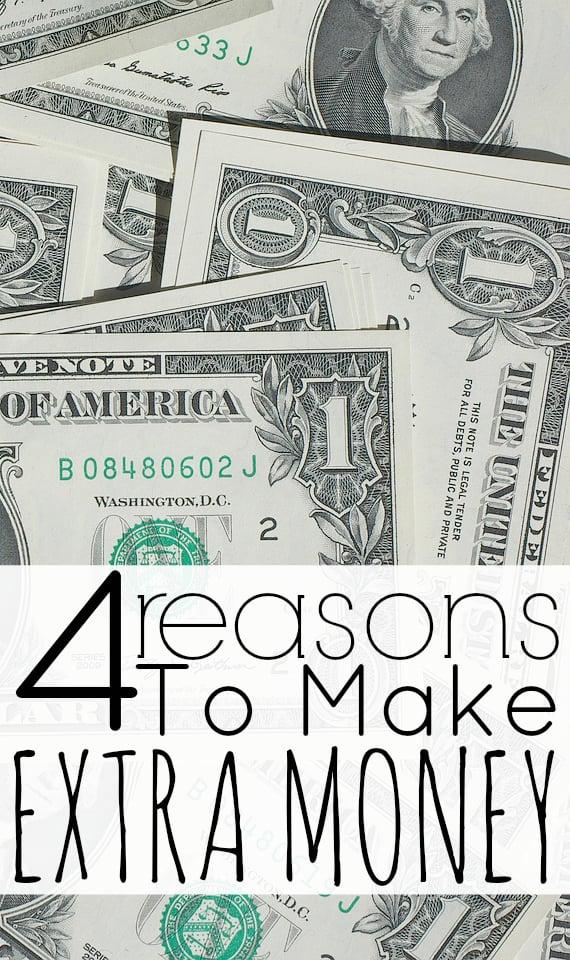 4 Reasons To Make Extra Money