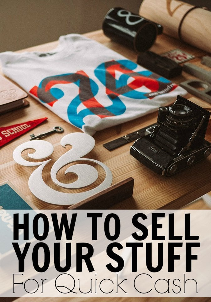 How To Sell Your Stuff And How To Make Quick Money