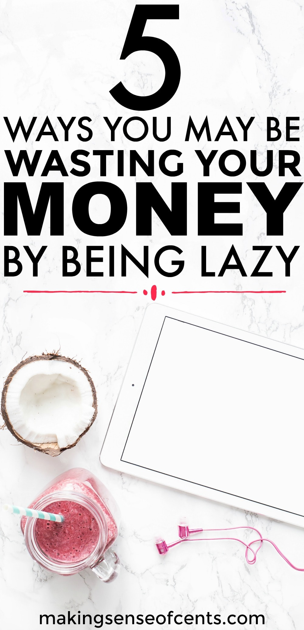 Check out this list of 5 ways you may be wasting your money by being lazy. This is a great list!