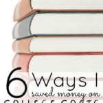 6 Ways I Saved Money On College Costs
