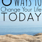 How To Change Your Life And Live Your Dream Today