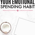 5 Tips To Stop Your Emotional Spending Habit