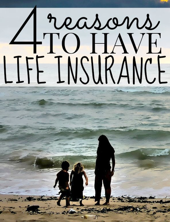 4 Reasons You Need Life Insurance
