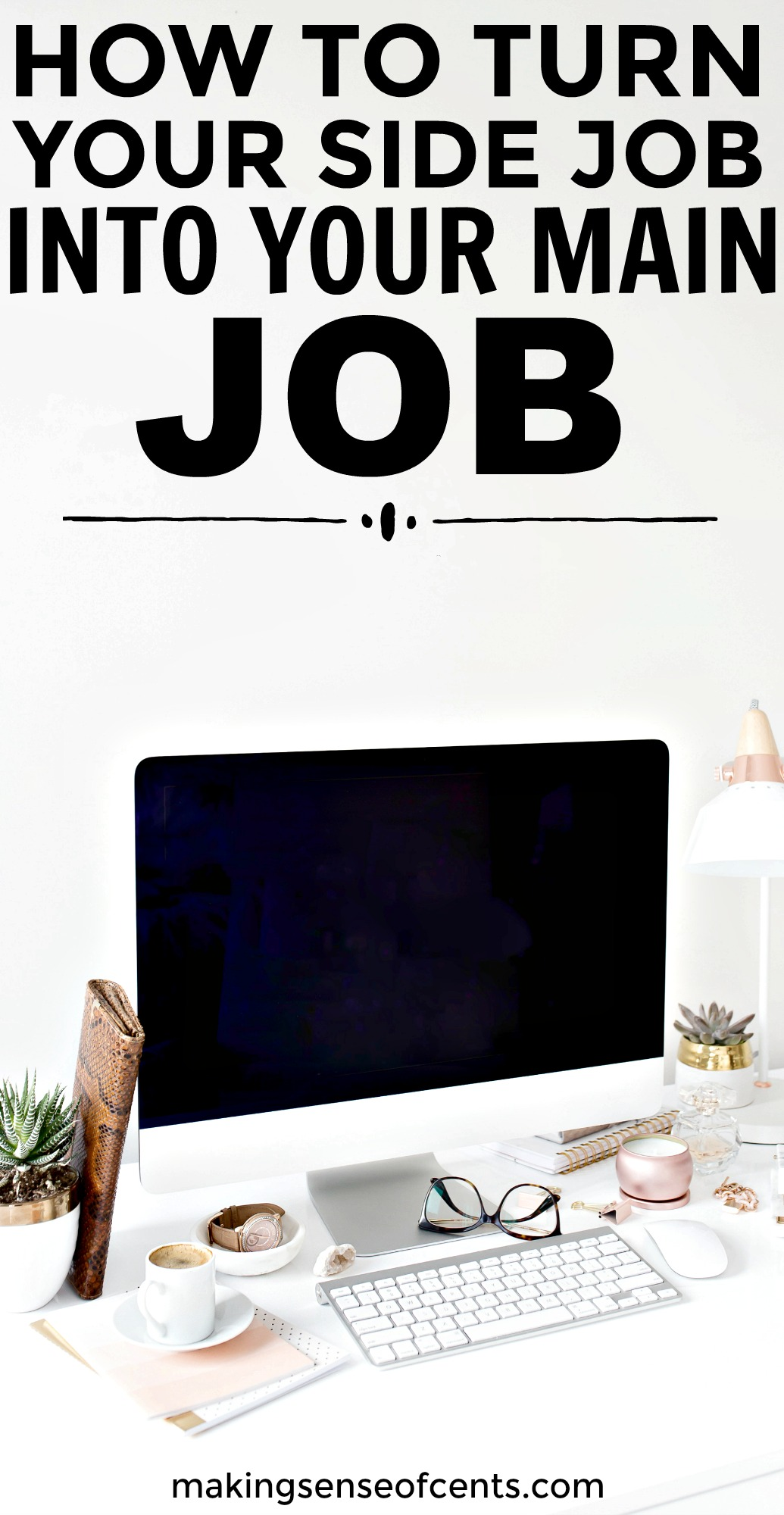 Find out how to turn your side job into your main job with this helpful post!