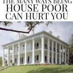 Is Being House Poor Limiting You?