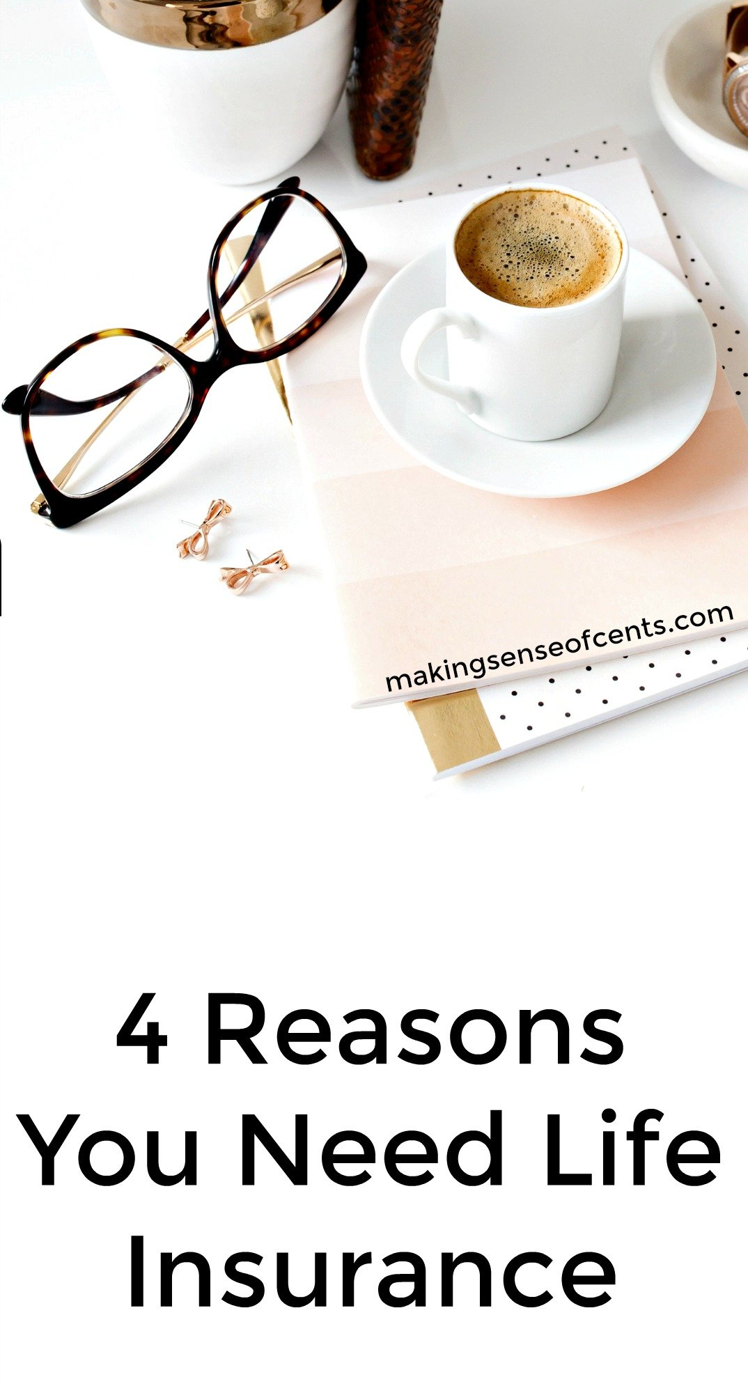 Check out this list of 4 reasons why you need life insurance.
