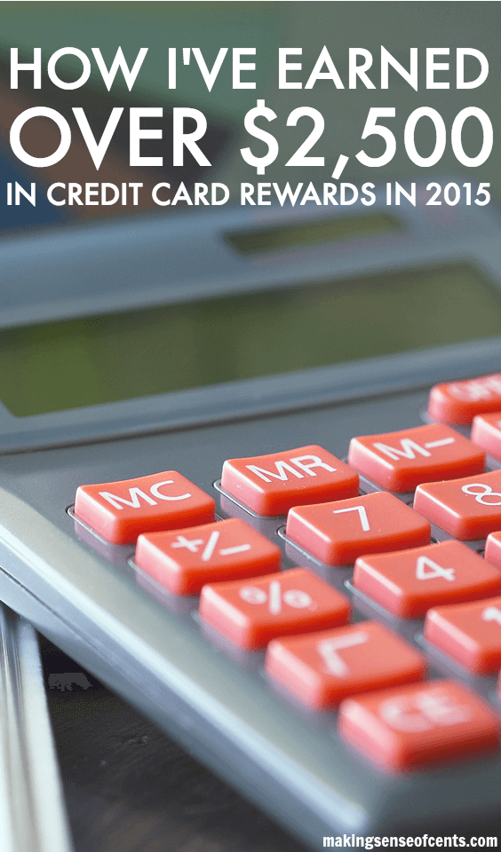 How I've Earned Over $2,500 In Credit Card Rewards In 2015