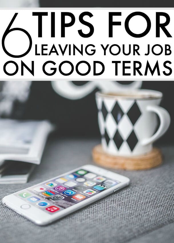 To Leave A Job On Good Terms - Quitting A Job Tips