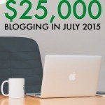 How I Made $25,138 Online In July Plus My 4 Year Blogiversary