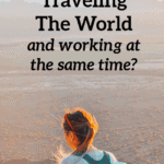 Are You Interested In Traveling The World And Working At The Same Time?