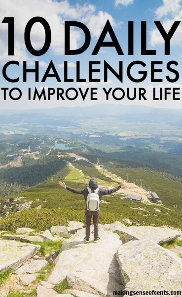 Do you feel like your life isn't going the way you want? If so, check out my post on 10 daily challenges you should try in order to improve your life.