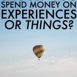 Should You Spend Money On Experiences or Things?