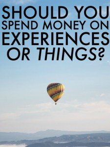 Should You Spend Money On Experiences or Things (1)
