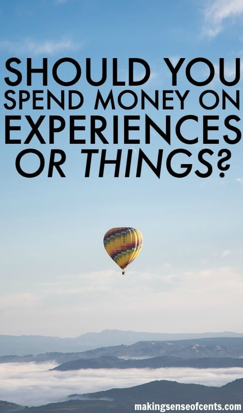 Should You Spend Money On Experiences or Things