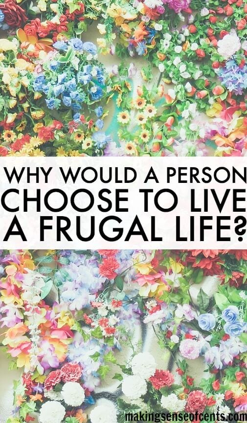Why Would A Person Be Interested in Frugal Living?