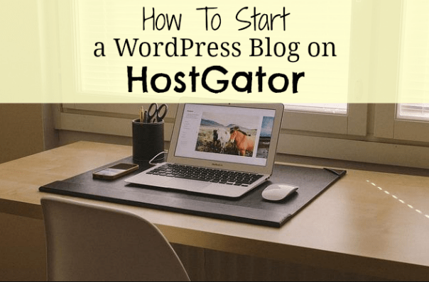 How To Start a WordPress Blog on HostGator - Step by Step Picture