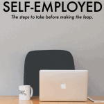 The Steps To Take Before You Make The Leap For Self-Employment