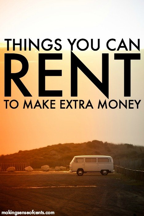 Things You Can Rent To Make Extra Money