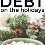 Lower Your Holiday Spending, Stay on Budget, And Prevent Debt