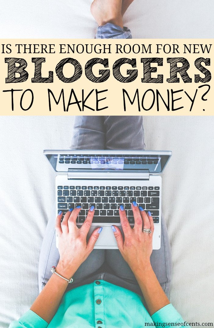 Is there enough room for new bloggers to make money