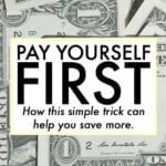 Pay Yourself First – How This Simple Trick Can Help You Save More