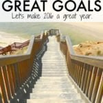 Setting Great Yearly Goals – Let's Make 2016 Amazing