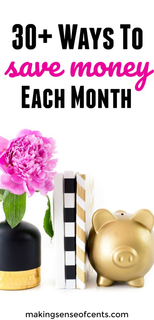 Here are 30+ different ways to save money each month. If you do all of them, you may be able to save hundreds or thousands of dollarseach year!