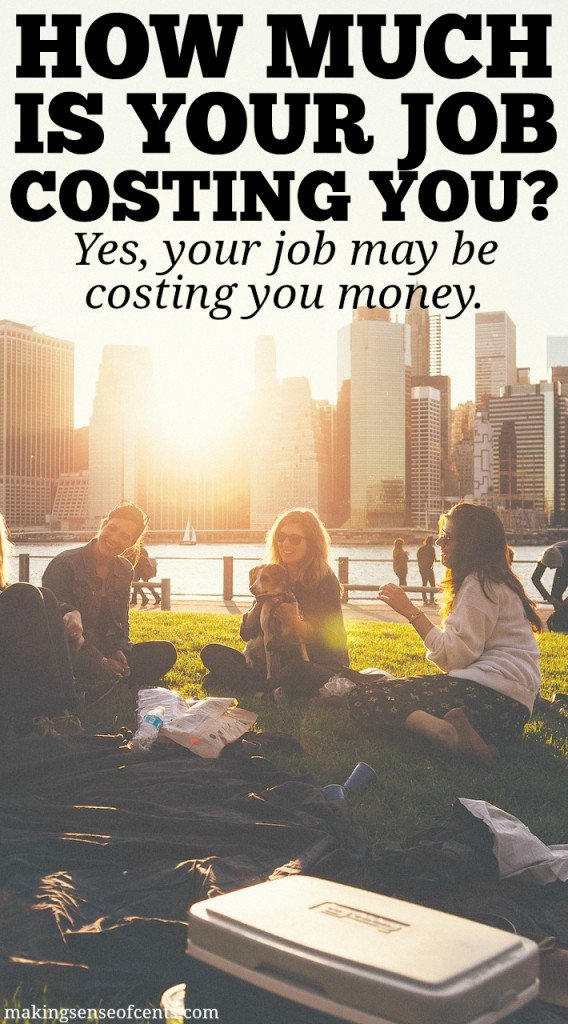 Is Your Job Worth it How Much Is It Costing You