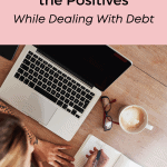Learning to Embrace the Positives While Dealing with Debt