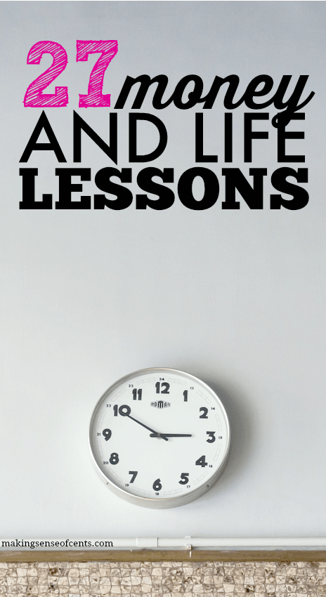 27 Money And Life Lessons I've Learned