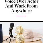 How To Become A Voice Over Actor And Work From Anywhere