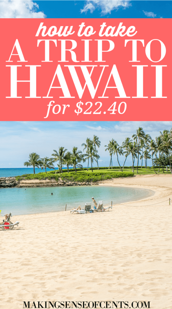 How To Take A 10 Day Trip To Hawaii For $22.40