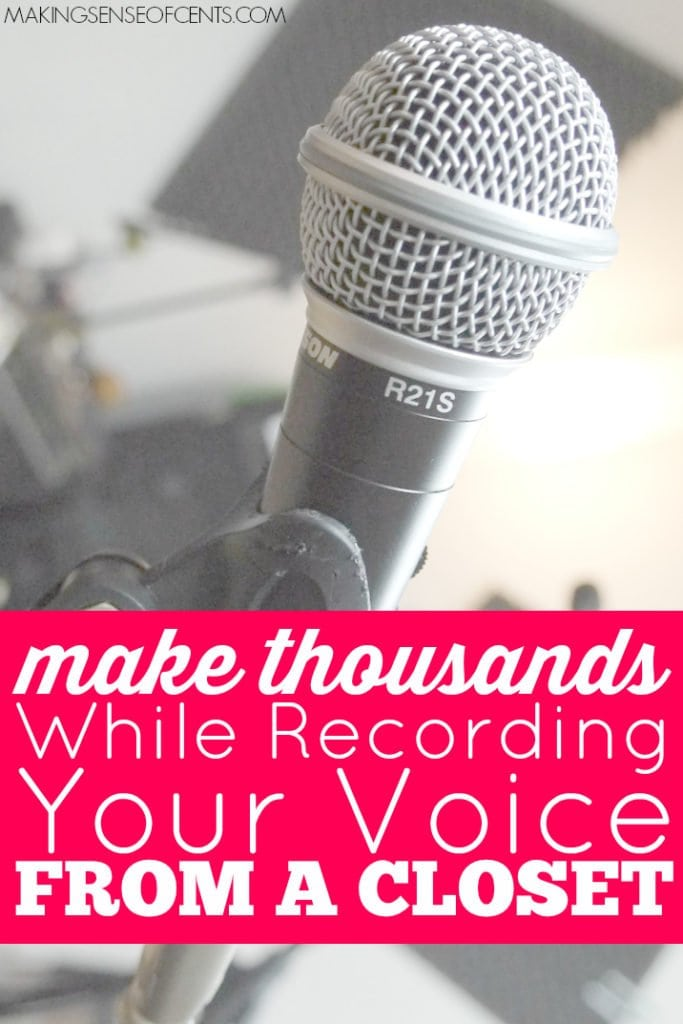 Make Thousands - While Recording Your Voice From a Closet