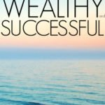 30 Incredibly Easy Ways To Be Happier, Wealthier, and More Successful