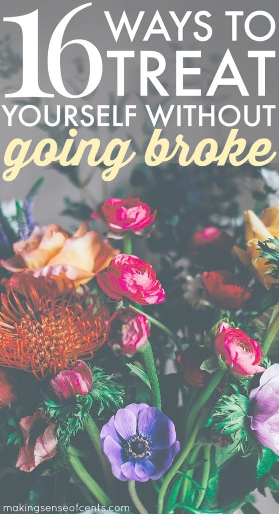 Life can be so busy no matter who you are. Here are 16 small and big ways to treat yourself without going broke. Trust me, you deserve it!
