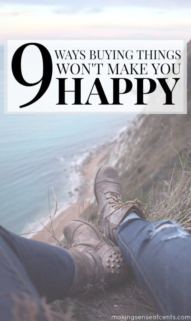 Buying things and adding debt to your life won't make you happy. Instead, you should do what makes YOU happy and think carefully about your spending.
