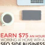 Earn $75 an Hour With a Side Hustle SEO Business – No Experience or Technical Expertise Needed!
